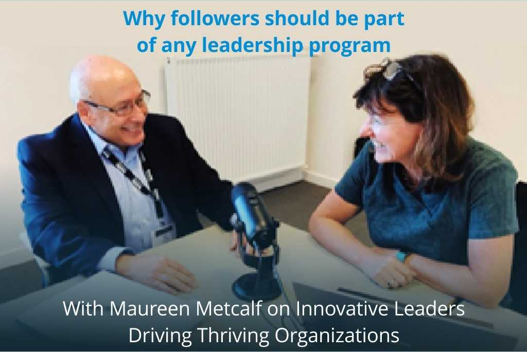 Followership Interviews: Maureen Metcalf and Ira Chaleff